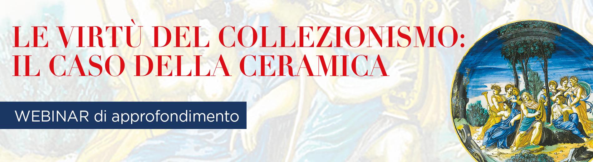 Le virtù del collezionismo: il caso della ceramica
